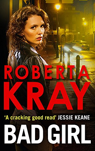 Bad Girl: Kray, Roberta