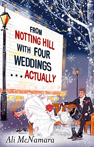 9780751550245: From Notting Hill With Four Weddings . . . Actually (The Notting Hill Series)