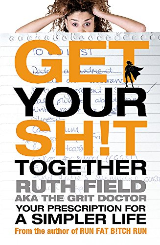 9780751550498: Get Your Sh!t Together: Your Prescription for a Simpler Life
