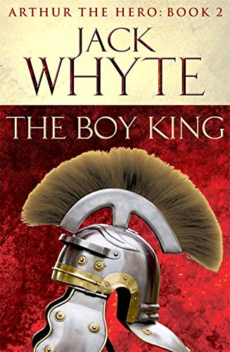 9780751550788: The Boy King: Legends of Camelot 2 (Arthur the Hero - Book II)