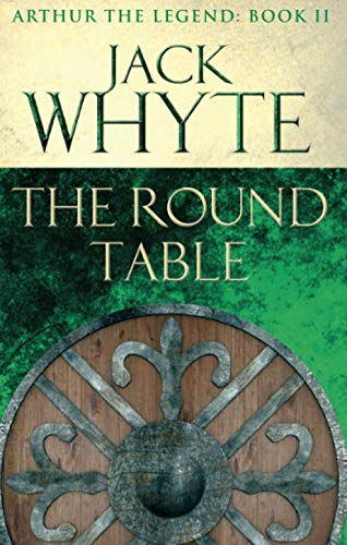 9780751550863: The Round Table: Legends of Camelot 9 (Arthur the Legend - Book II)
