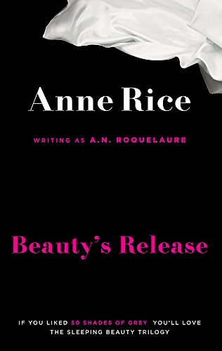 9780751551051: Beauty's Release. Anne Rice Writing as A.N. Roquelaure (Sleeping Beauty)