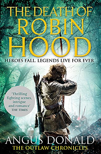 9780751551990: The Death of Robin Hood (Outlaw Chronicles)