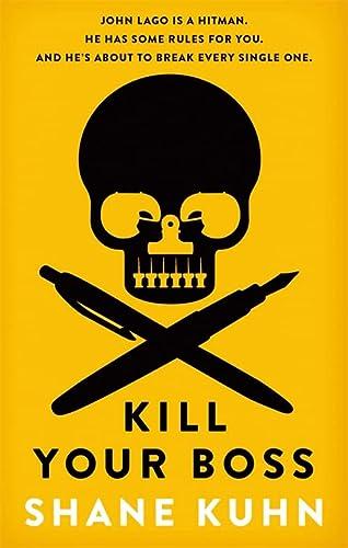 9780751552348: Kill Your Boss: The Intern's Handbook (A John Lago Thriller)