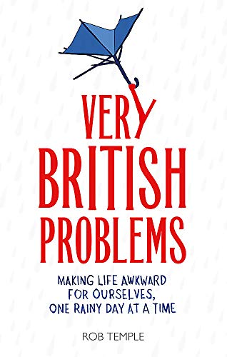 9780751552591: Very British Problems: Making Life Awkward for Ourselves, One Rainy Day at a Time