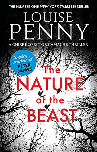 The Nature of the Beast (Chief Inspector Gamache): Louise Penny