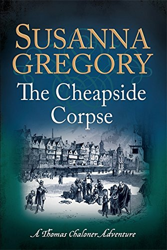 9780751552805: The Cheapside Corpse (Exploits of Thomas Chaloner)