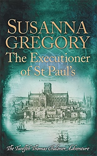 9780751552843: The Executioner of St Paul's: The Twelfth Thomas Chaloner Adventure (Adventures of Thomas Chaloner)
