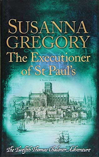 9780751552850: The Executioner of St Paul's (Adventures of Thomas Chaloner)