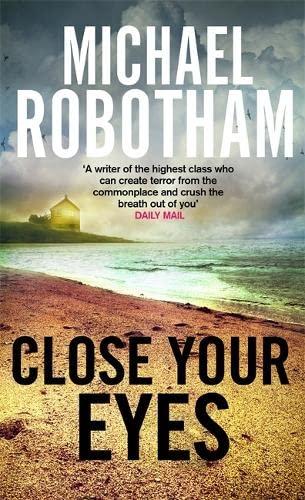 Close Your Eyes: Robotham, Michael