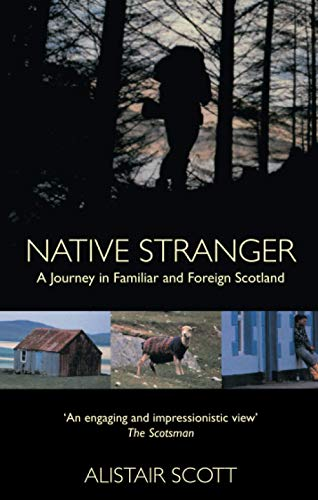 9780751553185: Native Stranger: A Journey in Familiar and Foreign Scotland