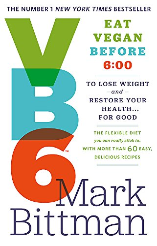 9780751553406: VB6: Eat Vegan Before 6:00 to Lose Weight and Restore Your Health...For Good
