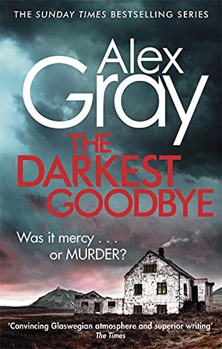 9780751554885: The Darkest Goodbye (William Lorimer): Book 13 in the Sunday Times bestselling detective series (DSI William Lorimer)