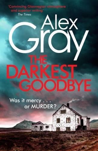 The Darkest Goodbye (William Lorimer): Gray, Alex