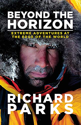 9780751555394: Beyond the Horizon: Extreme Adventures at the Edge of the World