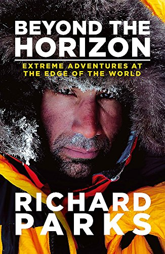 9780751556063: Beyond the Horizon: Extreme Adventures at the Edge of the World
