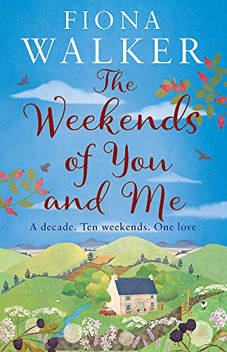 The Weekends of You and Me (Paperback): Fiona Walker