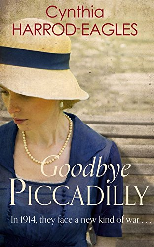 9780751556285: Goodbye, Piccadilly: War at Home, 1914