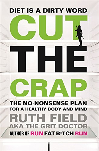 9780751556742: Cut the Crap: The No-Nonsense Plan for a Healthy Body and Mind