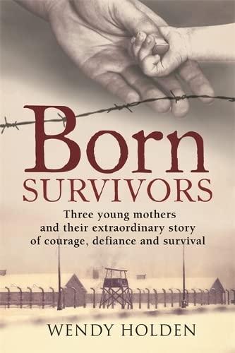 9780751557398: Born Survivors