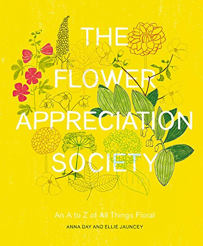 9780751557718: The Flower Appreciation Society: An A to Z of All Things Floral