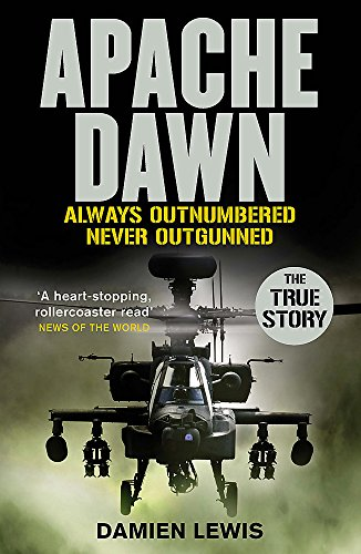 9780751557947: Apache Dawn: Always outnumbered, never outgunned.