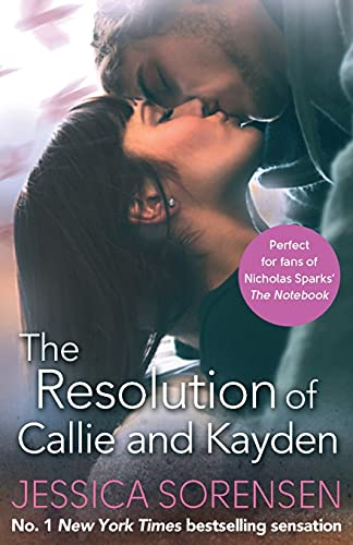 9780751558845: The Resolution of Callie and Kayden