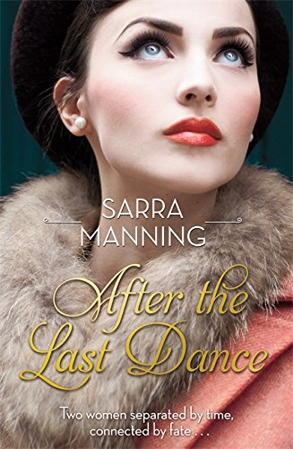 9780751561135: After the Last Dance: Two women. Two love affairs. One unforgettable story