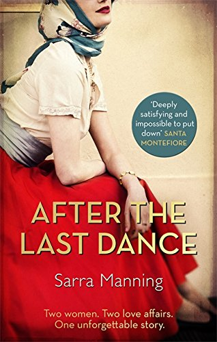 9780751561159: After the Last Dance: Two women. Two love affairs. One unforgettable story