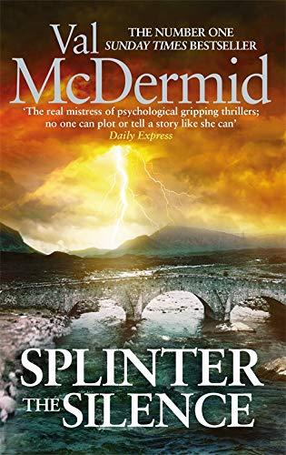 9780751561425: Splinter the Silence (Tony Hill)