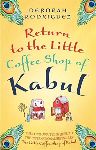 9780751561463: Return to the Little Coffee Shop of Kabul