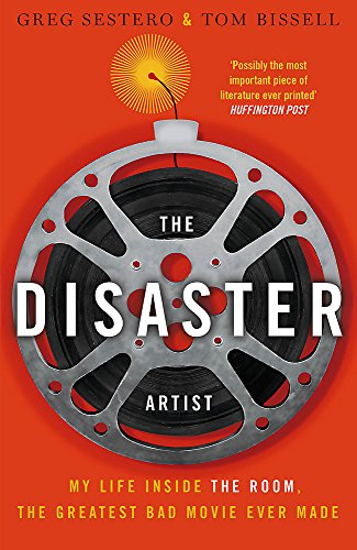 9780751561876: The Disaster Artist: My Life Inside the Room, the Greatest Bad Movie Ever Made