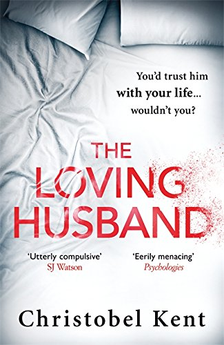 9780751562392: The Loving Husband: You'd Trust Him with Your Life, Wouldn't You...?