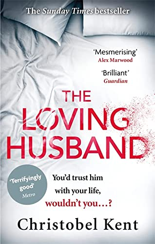 9780751562415: The Loving Husband: You'd trust him with your life, wouldn't you...?
