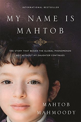 9780751563375: My Name is Mahtob: The Story that Began in the Global Phenomenon Not Without My Daughter Continues