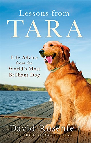 9780751563672: Lessons from Tara: Life Advice from the World's Most Brilliant Dog