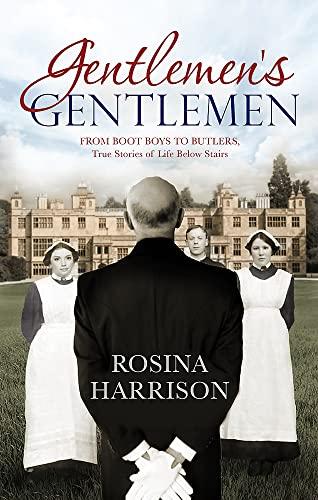 9780751564006: Gentlemen's Gentlemen: From Boot Boys to Butlers, True Stories of Life Below Stairs