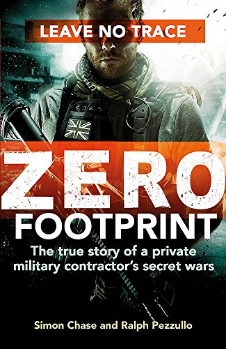 9780751564693: Zero Footprint: The true story of a private military contractor's secret wars in the world's most dangerous places