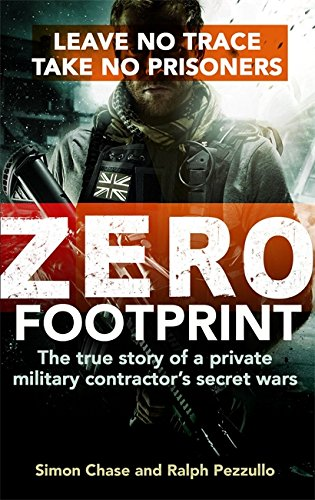 9780751564709: Zero Footprint: The true story of a private military contractor's secret wars in the world's most dangerous places