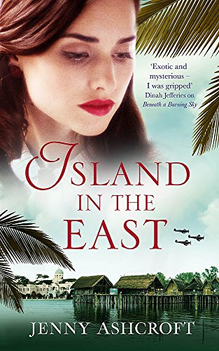 9780751565065: Island in the East: Two great loves. One shattering betrayal. A war that changes everything.