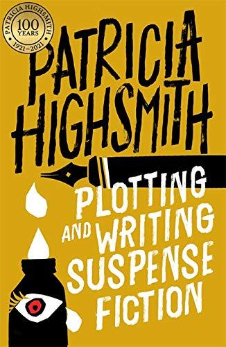 9780751565973: Plotting and Writing Suspense Fiction