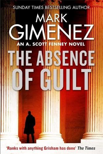 9780751567298: The Absence of Guilt (A. Scott Fenney)