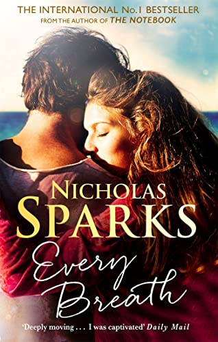 9780751567786: Every Breath: A captivating story of enduring love from the author of The Notebook