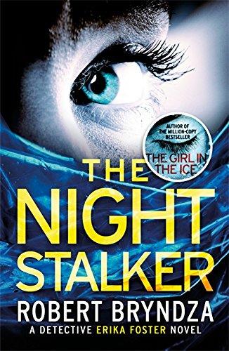 9780751571295: The Night Stalker: A chilling serial killer thriller (Detective Erika Foster)