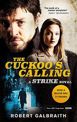 The Cuckoos Calling: Cormoran Strike Book 1: Galbraith, Robert