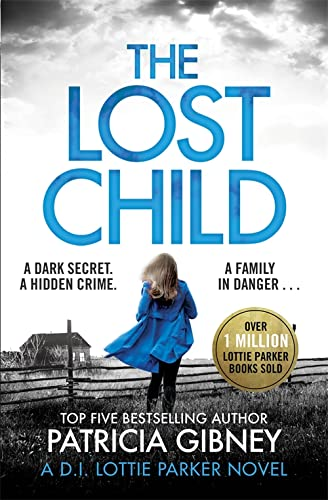 9780751572483: The Lost Child: A gripping detective thriller with a heart-stopping twist (Detective Lottie Parker)