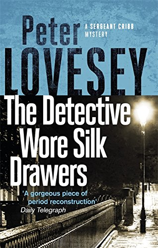 9780751572599: The Detective Wore Silk Drawers (Sergeant Cribb)