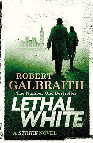 9780751572865: Lethal White: Cormoran Strike Book 4 (Cormoran Strike 4)