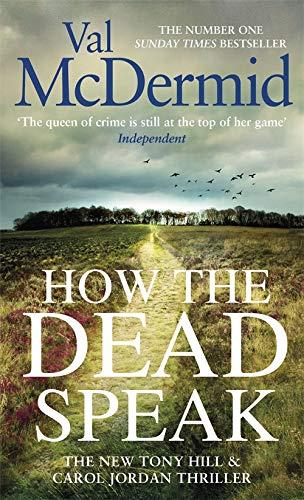 9780751576931: How the Dead Speak (Tony Hill and Carol Jordan)