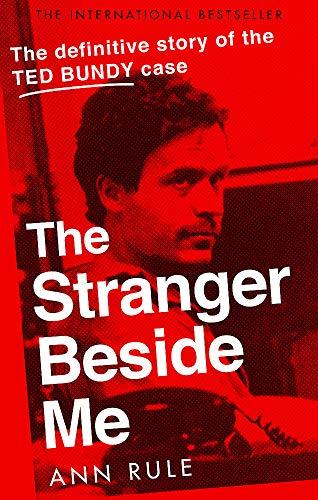 9780751578096: The Stranger Beside Me: The Inside Story of Serial Killer Ted Bundy (New Edition)